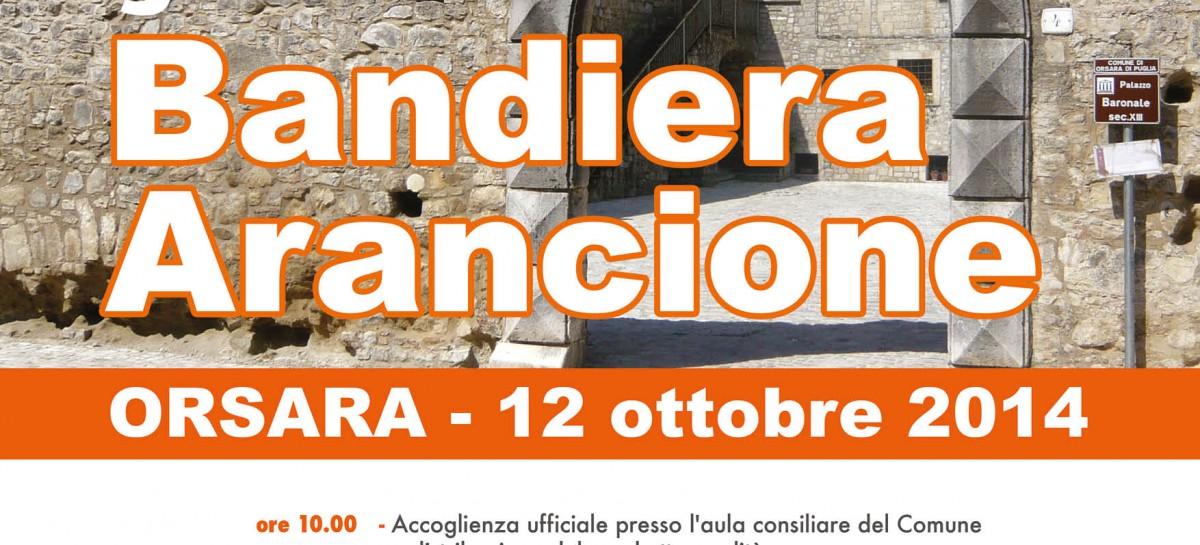 Orsara di Puglia, celebra la Bandiera Arancione
