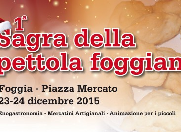 Foggia: Prima Sagra della Pettola foggiana – Piazza Mercato, 23 e 24 Dicembre