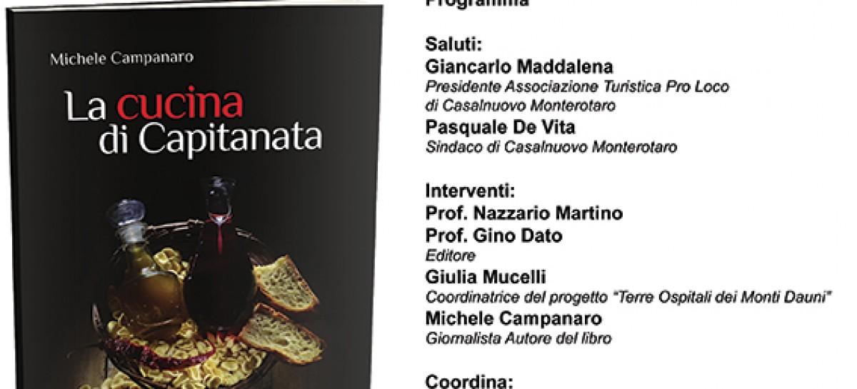 """Casalnuovo Monterotaro, il 6 Gennaio Michele Campanaro presenterà """"La cucina di Capitanata"""""""