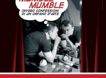 """Foggia, Teatro dei Limoni: """"Mumble mumble – confessioni di un orfano d'arte"""""""