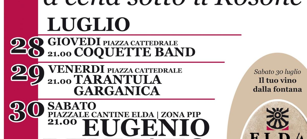 """ELDA WINE FESTIVAL: """"A TROIA SI CENA SOTTO IL ROSONE"""" – 28, 29 e 30 Luglio"""