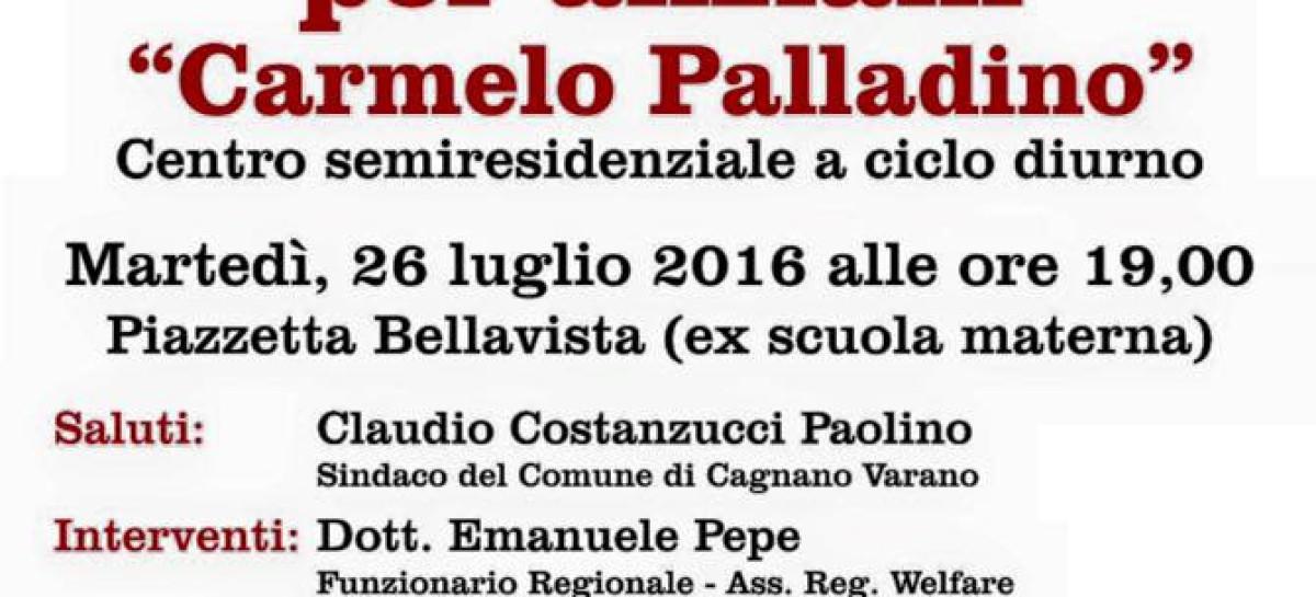 Cagnano, Domani si inaugura il Centro diurno per anziani 'Carmelo Palladino'