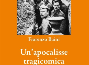 """Domani al Bibliocafè """"Un' Apocalisse Tragicomica"""": Fiorenzo Baini e il suo libro irriverente sulla Grande Guerra"""