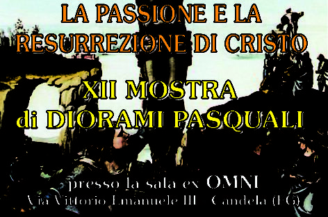"Candela, ""Mostra di Pasqua"" – via Vittorio Emanuele Candela (FG) dal 9 Aprile al 17 Aprile"