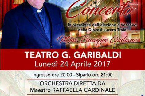 A Lucera Gran Concerto di benvenuto in onore del Vescovo Giuliano – 24 aprile Teatro Garibaldi