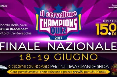 """FINALE NAZIONALE """"IL CERVELLONE"""" CHAMPIONS QUIZ 2017 – 18 e 19 Giugno"""